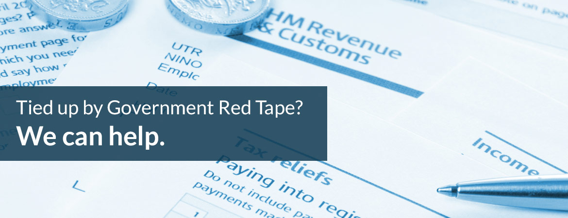 Tied up by Government Red Tape? We can help.