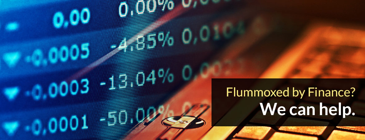 Flummoxed by Finance? We can help.